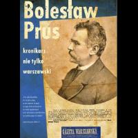 """Wystawa """"Bolesław Prus - kronikarz nie tylko warszawski"""""""